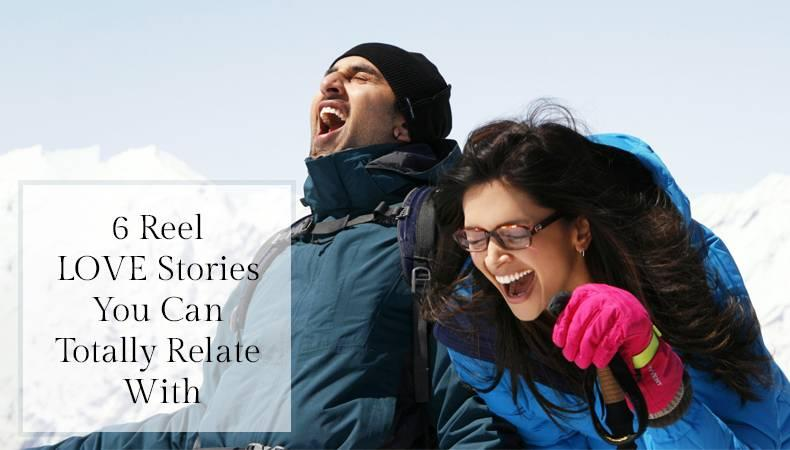 6 Reel Love Stories You Can Totally Relate With